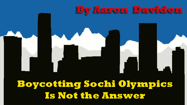 Boycotting Sochi Olympics Is Not the Answer