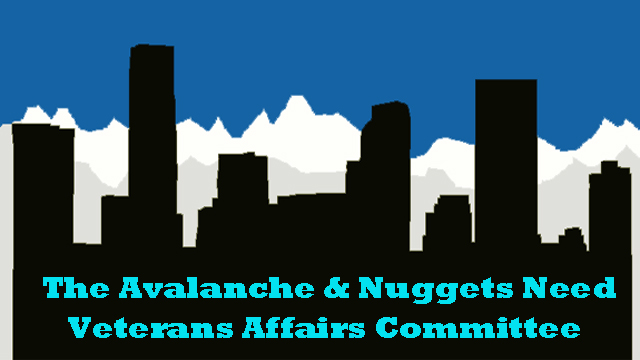 Denver Nuggets, Colorado Avalanche Need Veterans Affairs Committee